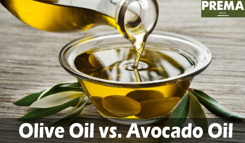 Olive Oil vs. Avocado Oil